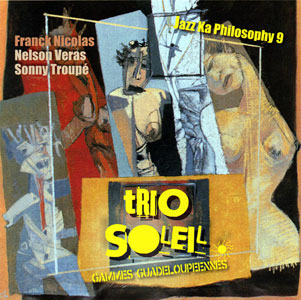 Trio Soleil (Gammes Guadeloupéennes) – Jazz Ka Philosophy 9