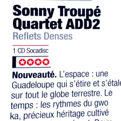 Sonny Troupé Quartet Add 2 / Reflets Denses